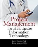 img - for Project Management for Healthcare Information Technology by Coplan, Scott, Masuda, David (2011) Paperback book / textbook / text book