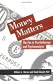 img - for Money Matters: The Fee in Psychotherapy and Psychoanalysis by William G. Herron PhD (1994-07-22) book / textbook / text book