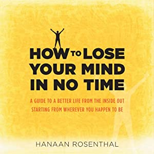 How to Lose Your Mind in No Time Audiobook
