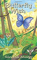Butterfly Wish (The Selara Leda & Burt Adventures) (Volume 1)