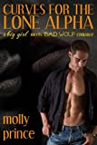 Curves For The Lone Alpha (A Big Girl Meets Bad Wolf Romance)