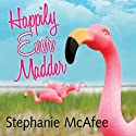 Happily Ever Madder: Misadventures of a Mad Fat Girl (       UNABRIDGED) by Stephanie McAfee Narrated by Cassandra Campbell