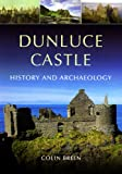 Dunluce Castle: History and Archaeology