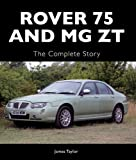 James Taylor Rover 75 and MG ZT: The Complete Story