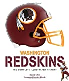 img - for Washington Redskins: The Complete Illustrated History by David Elfin (2011-08-25) book / textbook / text book