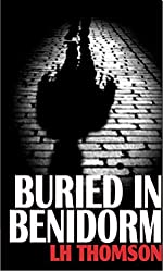 Buried In Benidorm (Max Castillo Mysteries Book 1)