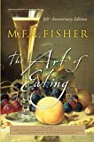 The Art of Eating: 50th Anniversary Edition (0764542613) by Fisher, M.F.K.
