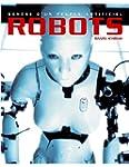 Robots, gen�se d'un peuple artificiel