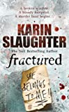 Fractured (0099481855) by Karin Slaughter