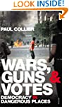 Wars, Guns and Votes: Democracy in Da...