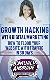 img - for Growth Hacking with Digital Marketing:: How To Flood Your Website With Traffic in 30 days book / textbook / text book