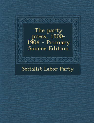The party press, 1900-1904