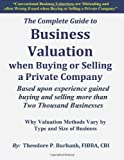 img - for The Complete Guide to Business Valuation when Buying or Selling a Private Company: Based upon experience gained buying and selling more than Two Thousand Businesses book / textbook / text book