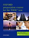 Oxford Preparation Course for the TOEIC Test : Student's Book (Preparation Course for TOEIC Test)