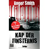 "Kap der Finsternis: Thrillervon ""Roger Smith"""