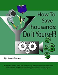 How to Save Thousands: Do it Yourself!