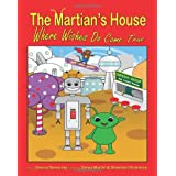 The Martian's House: Where Wishes Do Come Trueby Denisa Senovsky
