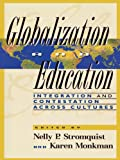 img - for Globalization and Education: Integration and Contestation across Cultures book / textbook / text book