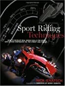 Amazon.com: Sport Riding Techniques: How To Develop Real World Skills for Speed, Safety, and Confidence on the Street and Track (9781893618077): Nick Ienatsch, Kenny Roberts: Books
