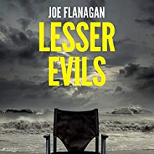 Lesser Evils Audiobook by Joe Flanagan Narrated by William Dufris