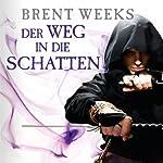Der Weg in die Schatten (Night Angel 1) | Brent Weeks