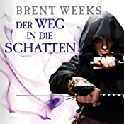 Der Weg in die Schatten (Night Angel 1) | [Brent Weeks]