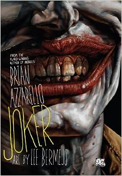 Amazon.com: The Joker (9781401215811): Brian Azzarello, Lee Bermejo