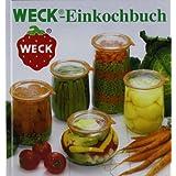 """Weck-Einkochbuch: Anleitung zum richtigen und sicheren Einkochenvon """"MM Spezial"""""""