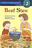 Beef Stew (Step Into Reading : a Step 2 Book)