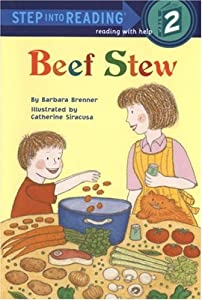 Beef Stew (Step into Reading) by Barbara Brenner and Catherine Siracusa