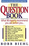 The Question Book: What 90 Experts Recommend You Ask Before You…