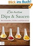 Die besten Dips & Saucen f�rs Genie�e...