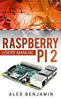 Raspberry Pi 2: Beginner's Users Manual Front Cover
