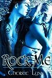By Cherrie Lynn Rock Me