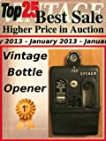 Top25 Best Sale Higher Price in Auction - January 2013 - Vintage Bottle Opener