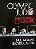 Olympic Judo: Throwing  Techniques (Pelham practical sports) (0720716713) by Adams, Neil
