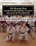 Oh Ryung Hon Taekwondo Junior Leader Training Manual And Workbook: Revised Edition