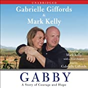 Gabby: A Story of Courage and Hope | [Gabrielle Giffords, Mark Kelly]