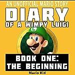 Diary of a Wimpy Luigi: The Beginning: Unofficial Luigi Diaries, Volume 1 |  Mario Kid