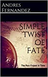 img - for Simple Twist of Fate: The Man Frozen In Time (A Collection of Short Stories Book 1) book / textbook / text book