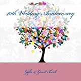 img - for 40th Wedding Anniversary Gifts: & Guest Book book / textbook / text book