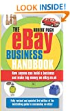 The eBay Business Handbook: How Anyone Can Build a Business and Make Serious Money on eBay.co.uk