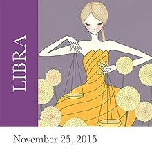Libra: November 25, 2015  by Tali Edut, Ophira Edut Narrated by Lesa Wilson