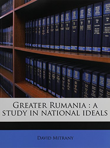 Greater Rumania: a study in national ideals