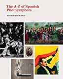 The A-Z of Spanish Photographers: From the XIX to the XXI Century
