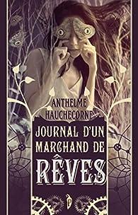 Journal d\'un marchand de rêves par Anthelme Hauchecorne