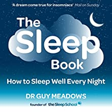 The Sleep Book | Livre audio Auteur(s) : Dr. Guy Meadows Narrateur(s) : Sam Sword