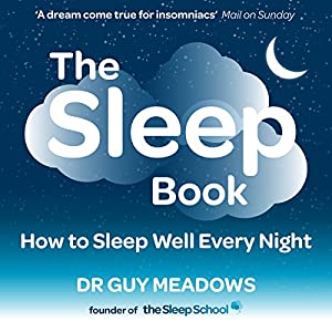 The Sleep Book: How to Sleep Well Every Night | [Guy Meadows]