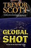 Global Shot (Chad Hunter Thriller Series)