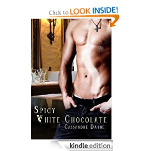 Amazon.com: Spicy White Chocolate eBook: Cassandre Dayne: Kindle Store